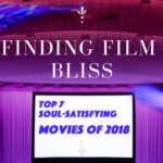 2018's  💜  Top 7  💜              Soul-Satisfying MOVIES